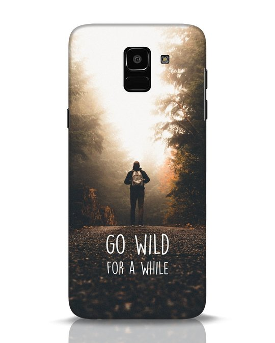 Shop Go Wild For A While Samsung Galaxy J6 Mobile Cover-Front
