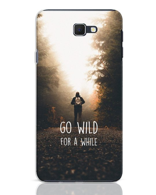 Shop Go Wild For A While Samsung Galaxy J7 Prime Mobile Cover-Front