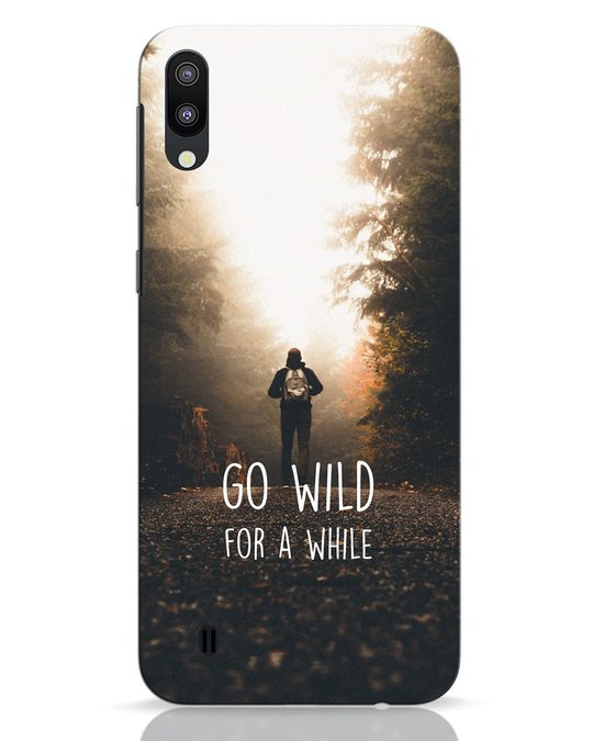Shop Go Wild For A While Samsung Galaxy M10 Mobile Cover-Front