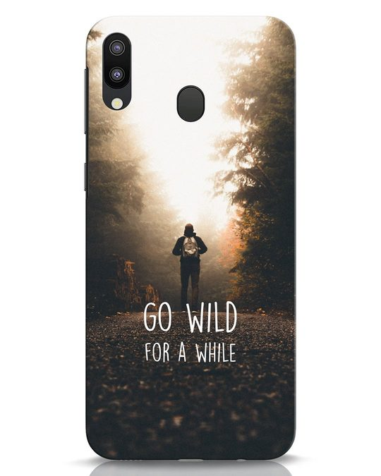 Shop Go Wild For A While Samsung Galaxy M20 Mobile Cover-Front