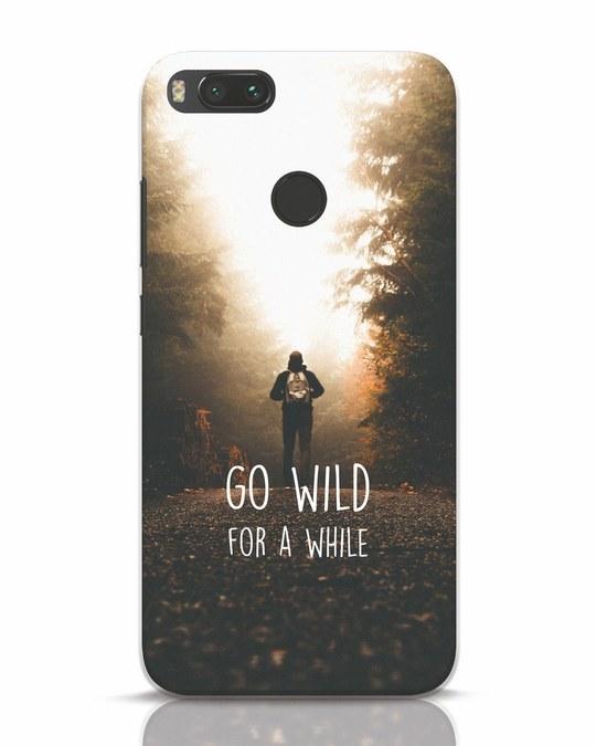 Shop Go Wild For A While Xiaomi Mi A1 Mobile Cover-Front