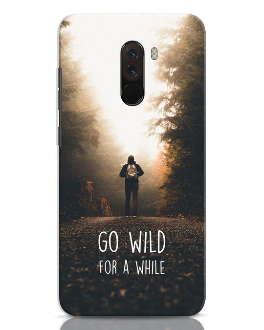 Shop Go Wild For A While Xiaomi POCO F1 Mobile Cover-Front