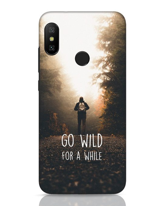 Shop Go Wild For A While Xiaomi Redmi 6 Pro Mobile Cover-Front