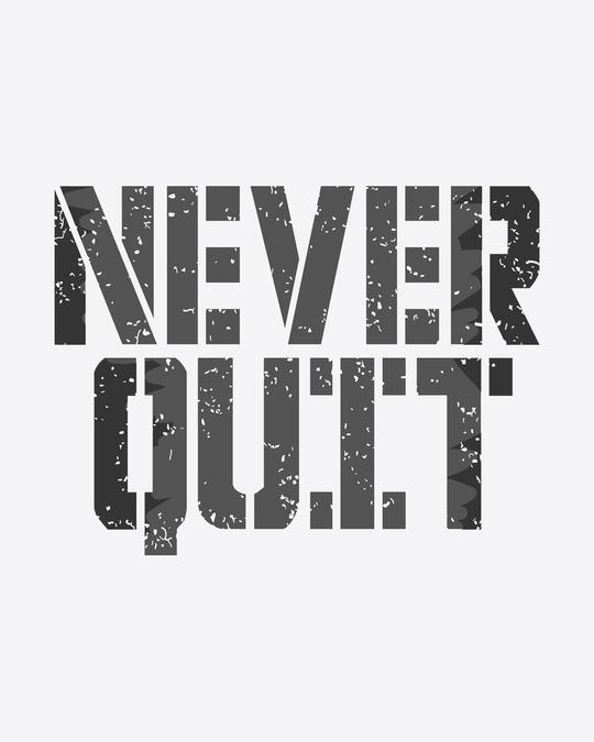Shop Grunge Never Quit Round Neck 3/4th Sleeve T-Shirt