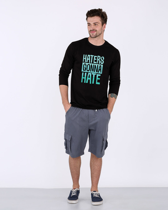 Shop Haters Gonna Full Sleeve T-Shirt