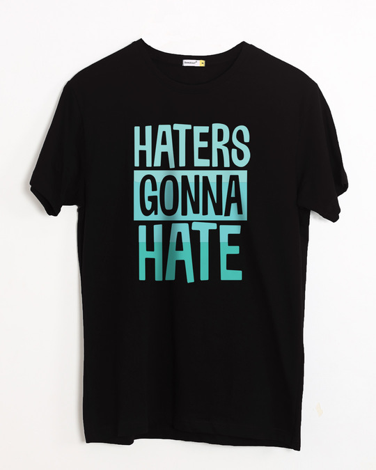 Shop Haters Gonna Half Sleeve T-Shirt-Front