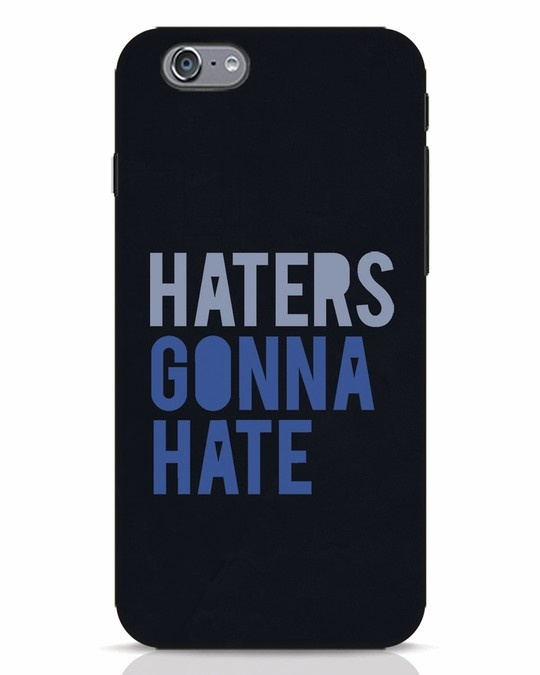 Shop Haters Gonna Hate iPhone 6 Mobile Cover-Front