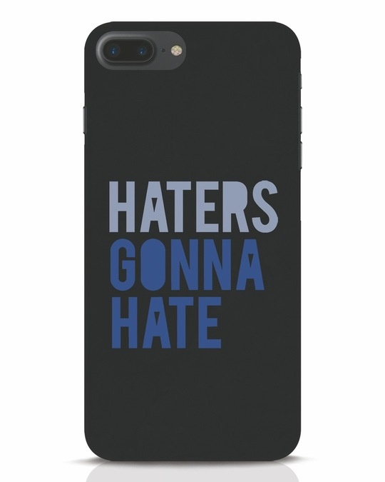 Shop Haters Gonna Hate iPhone 7 Plus Mobile Cover-Front