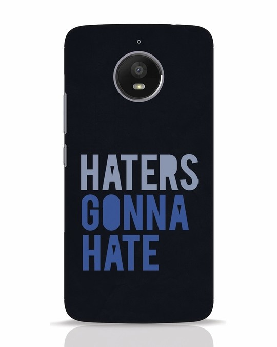 Shop Haters Gonna Hate Moto E4 Plus Mobile Cover-Front