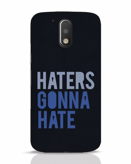 Shop Haters Gonna Hate Moto G4 Plus Mobile Cover-Front