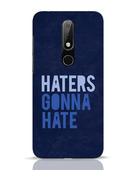 Shop Haters Gonna Hate Nokia 6.1 Plus Mobile Cover-Front