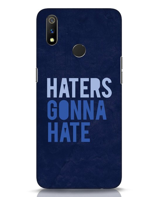 Shop Haters Gonna Hate Realme 3 Pro Mobile Cover-Front