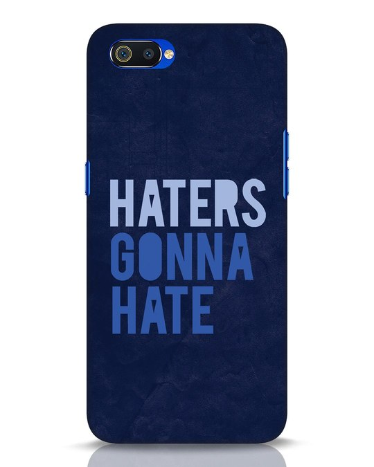 Shop Haters Gonna Hate Realme C2 Mobile Cover-Front
