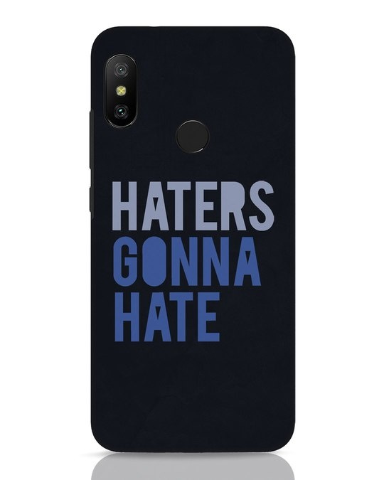 Shop Haters Gonna Hate Xiaomi Redmi 6 Pro Mobile Cover-Front