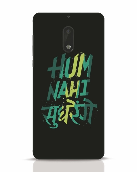 Shop Hum Nahi Sudhrenge Nokia 6 Mobile Cover-Front
