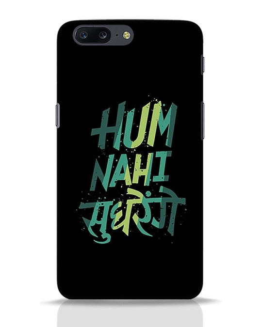 Shop Hum Nahi Sudhrenge OnePlus 5 Mobile Cover-Front