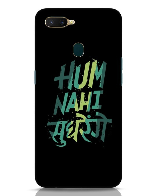 Shop Hum Nahi Sudhrenge Oppo A7 Mobile Cover-Front
