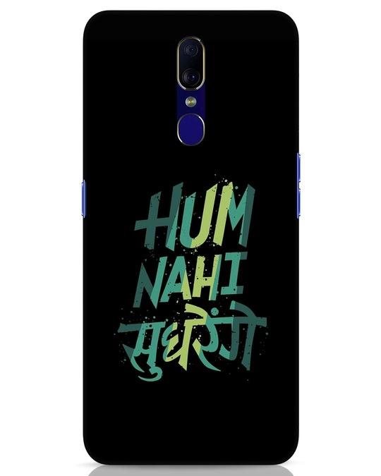 Shop Hum Nahi Sudhrenge Oppo F11 Mobile Cover-Front
