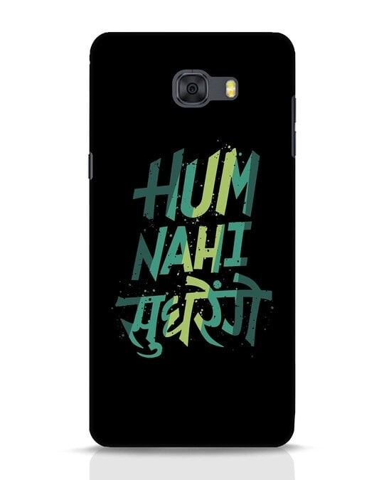 Shop Hum Nahi Sudhrenge Samsung Galaxy C9 Pro Mobile Cover-Front