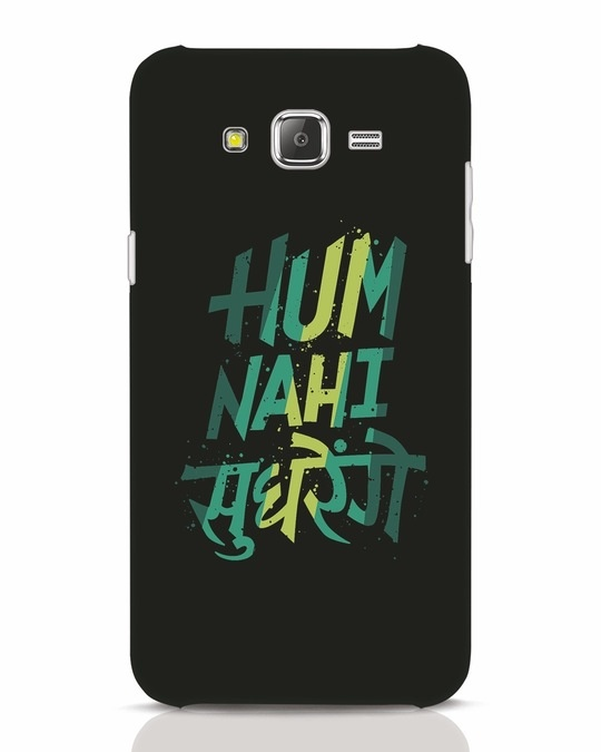 Shop Hum Nahi Sudhrenge Samsung Galaxy J7 Mobile Cover-Front