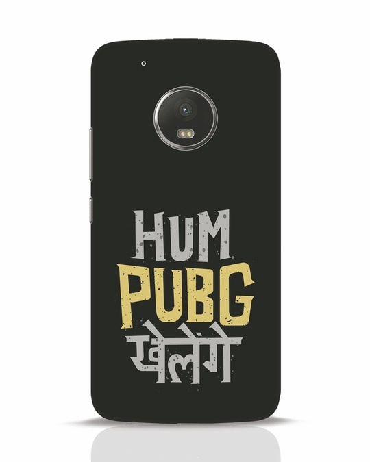 Shop Hum Pubg Khelege Moto G5 Plus Mobile Cover-Front