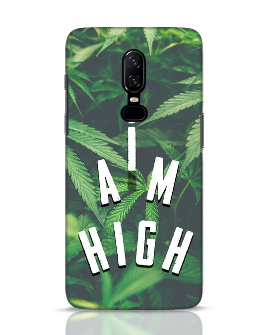 Shop I Am High OnePlus 6 Mobile Cover-Front