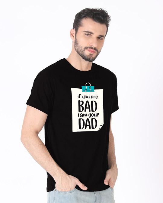Shop I Am Your Dad Half Sleeve T-Shirt-Design