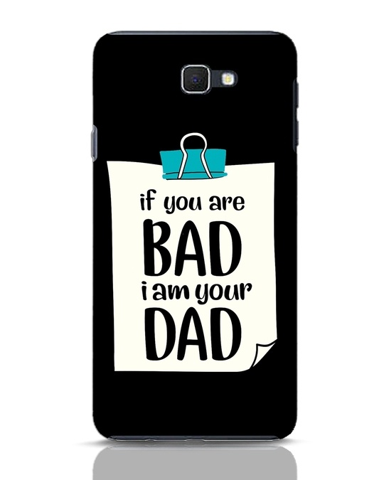 Shop I Am Your Dad Samsung Galaxy J7 Prime Mobile Cover-Front