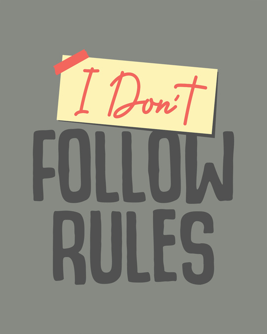 Shop I Don't Follow Rules Half Sleeve T-Shirt