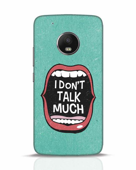 Shop I Don't Talk Much Moto G5 Plus Mobile Cover-Front