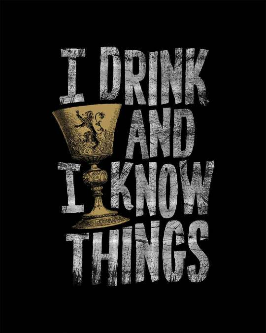 Shop I Drink And I Know Things Full Sleeve T-Shirt (GTL)