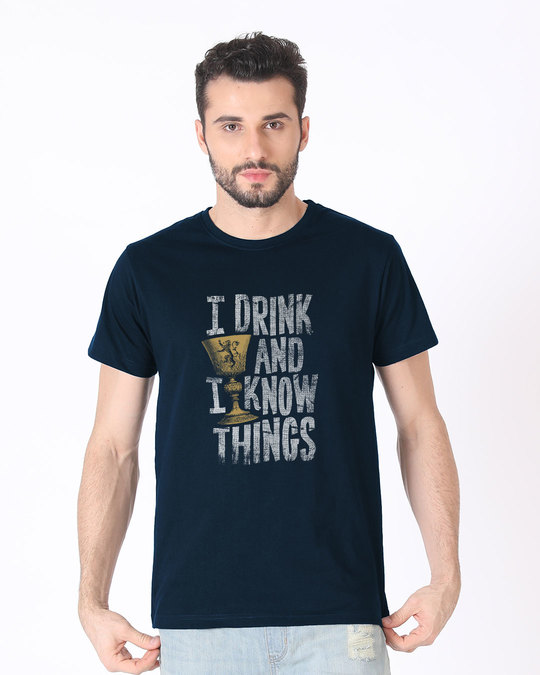 Shop I Drink And I Know Things Half Sleeve T-Shirt (GTL)-Back