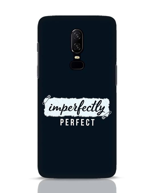 Shop I'm Perfect OnePlus 6 Mobile Cover-Front