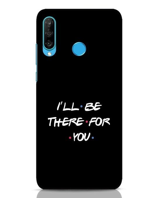 Shop I Will Be There For You Huawei P30 Lite Mobile Cover-Front