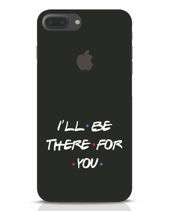 Shop I Will Be There For You iPhone 7 Plus Logo Cut Mobile Cover-Front