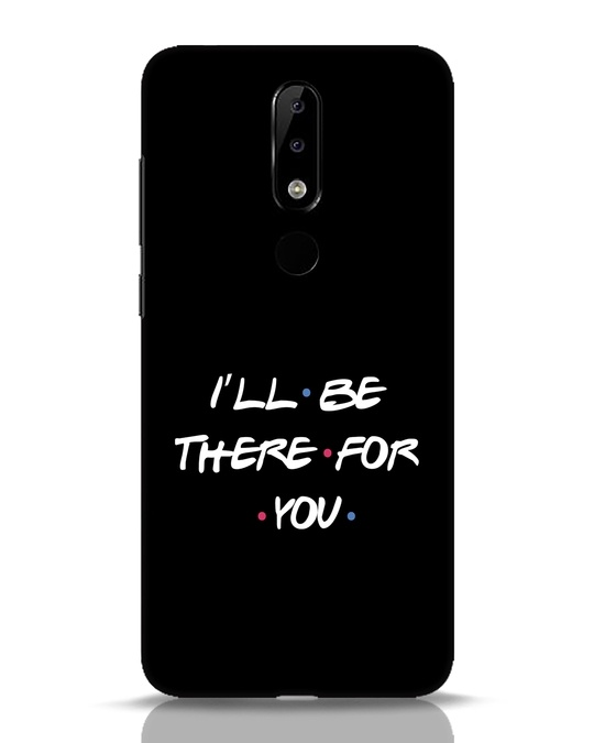 Shop I Will Be There For You Nokia 5.1 Plus Mobile Cover-Front