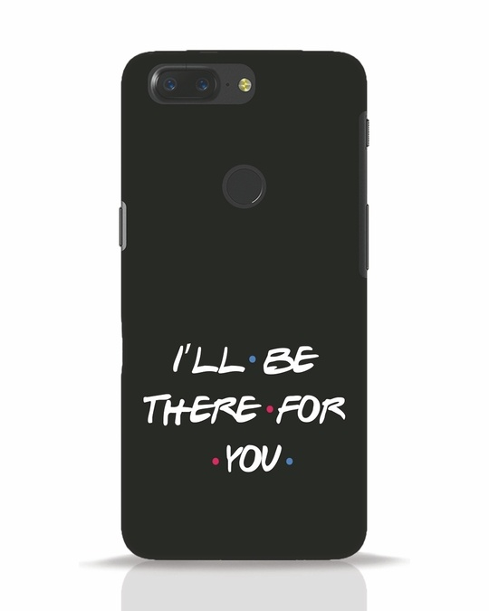 Shop I Will Be There For You OnePlus 5T Mobile Cover-Front