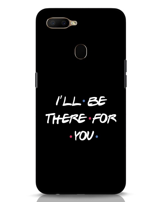Shop I Will Be There For You Oppo A5s Mobile Cover-Front