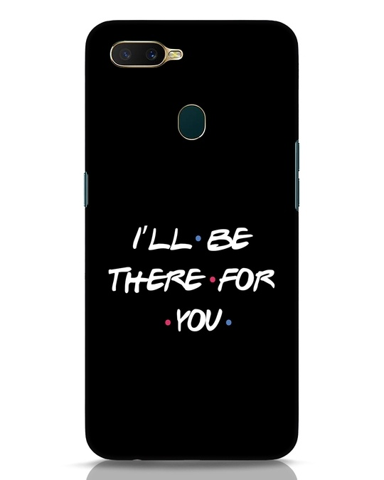Shop I Will Be There For You Oppo A7 Mobile Cover-Front