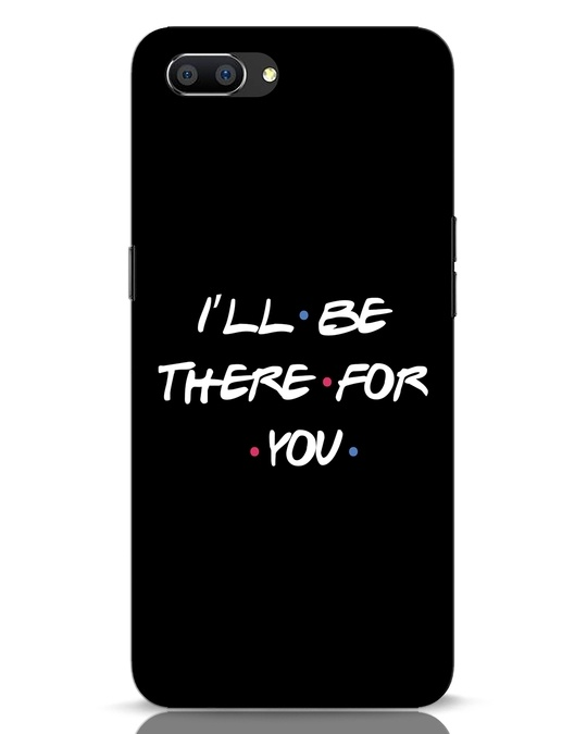 Shop I Will Be There For You Realme C1 Mobile Cover-Front