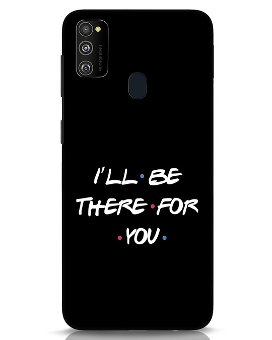 Shop I Will Be There For You Samsung Galaxy M30s Mobile Cover-Front