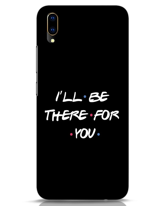 Shop I Will Be There For You Vivo V11 Pro Mobile Cover-Front