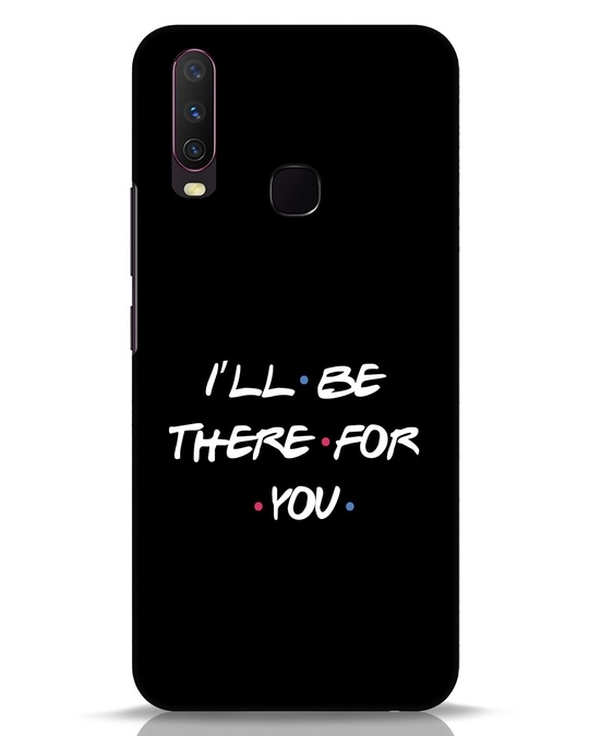 Shop I Will Be There For You Vivo Y17 Mobile Cover-Front