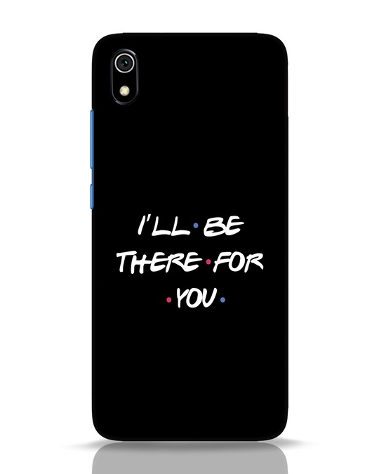 Shop I Will Be There For You Xiaomi Redmi 7A Mobile Cover-Front