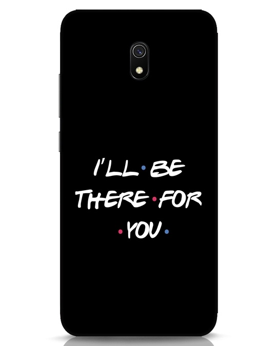 Shop I Will Be There For You Xiaomi Redmi 8A Mobile Cover-Front