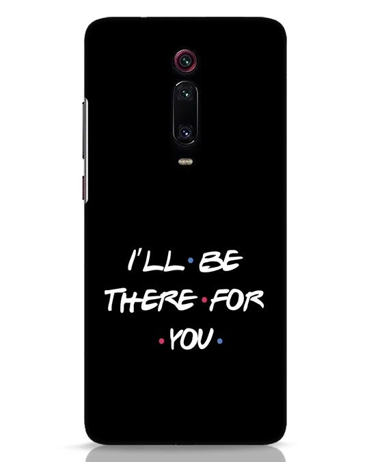 Shop I Will Be There For You Xiaomi Redmi K20 Mobile Cover-Front