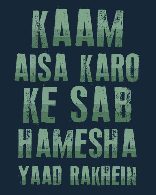 Shop Kaam Aisa Karo Basic Round Hem T-Shirt