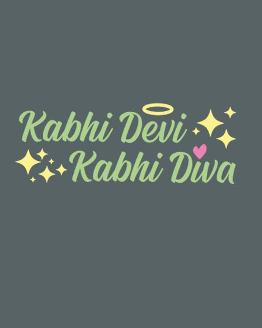 Shop Kabhi Devi Kabhi Diva Round Neck 3/4th Sleeve T-Shirt-Full