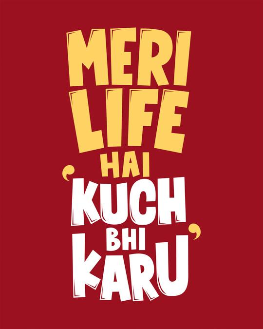 Shop Kuch Bhi Karu Half Sleeve T-Shirt