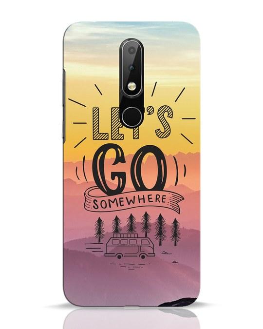 Shop Lets Go Somewhere Nokia 6.1 Plus Mobile Cover-Front